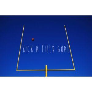 Kick a field Goal